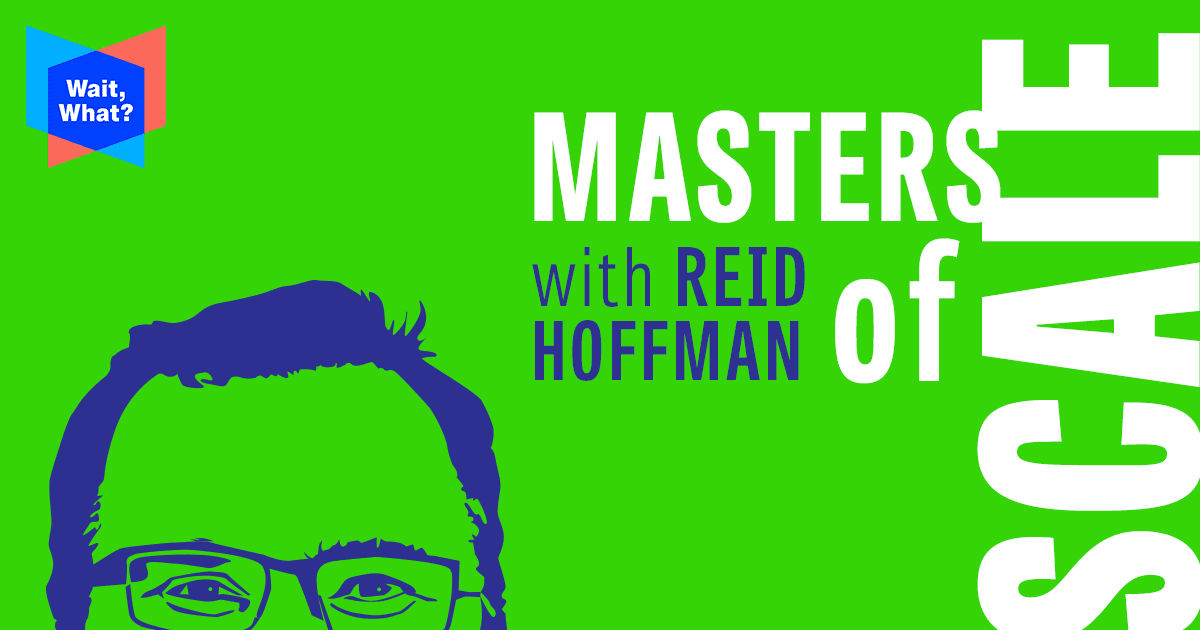 Masters of Scale — hosted by Reid Hoffman