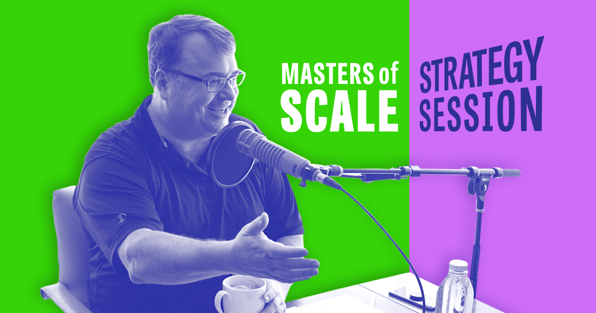 Strategy Session on Masters of Scale
